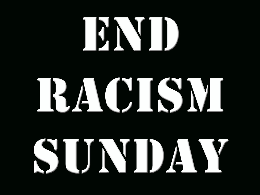 End Racism Sunday